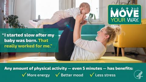 Any amount of physical activity — even 5 minutes — has benefits, like more energy, better mood, less stress.